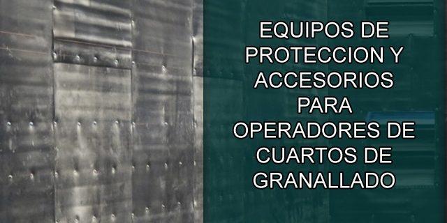 Equipos de protección y accesorios para granallado.
